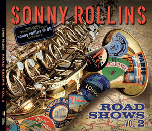 Road Shows vol.2 - Sonny Rollins. Read more about it...